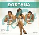 Dostana - Khabar Nahi