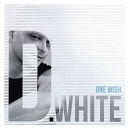 D White - One Wish Extended Wow Mix DJ Manuel Rios