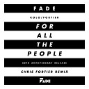 Fade - For All the People Chris Fortier s Twenty Remix Extended Dub