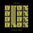 How Long (EDX's Dubai Skyline Remix)
