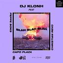 Dj Klonh Capo Plaza Peppe Soks Christian Revo - Blah Blah Blah with Capo Plaza Peppe Soks Christian Revo