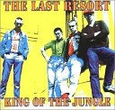 The Last Resort - King Of The Jungle Carry on Oi Version
