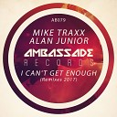 Mike Traxx Alan Junior - I Can t Get Enough Chris Geka Tecca Remix