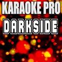 Karaoke Pro - Darkside (Originally Performed by Ty Dolla $ign, Future, & Kiiara) (Karaoke Version)