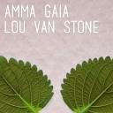 Lou Van Stone - Amma Gaia