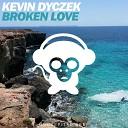 Kevin Dyczek - Broken Love Radio Edit