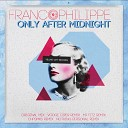 Francophilippe Nothing Personal - Only After Midnight Nothing Personal Remix