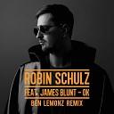 Robin Schulz James Blunt - Ok Ben Lemonz Remix Radio Edit