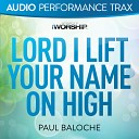 Paul Baloche - Lord I Lift Your Name On High Low Key without Background Vocals