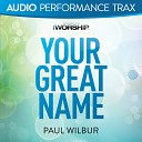 Paul Wilbur - Your Great Name Low Key Without Background Vocals