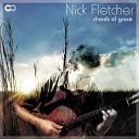 Nick Fletcher - I m So Amazed