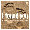 Hector Romero Franco De Mulero - I Found You