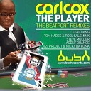 Carl Cox - The Player Tom Hades and Roel Salemink Remix