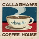 Callaghan - Till I Hold You Once Again Live Acoustic