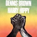 Dennis Brown meets Harry Hippy
