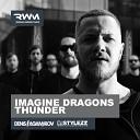 Imagine Dragons - Thunder (Denis Agamirov & Stylezz Remix)