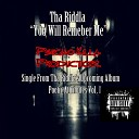 Tha Riddla - You Will Remember Me