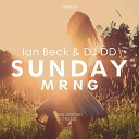 Ian Beck DJ DD feat Narciso - Sunday Mrng feat Narciso