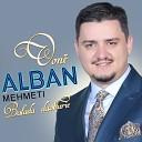 Alban Mehmeti - Te Kalaja E Ulqnit