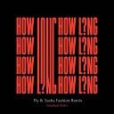 Charlie Puth - How Long (Fly & Sasha Fashion Remix)