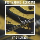 Post Malone & 21 Savage - Rockstar (Mauricio S Cover Mix)