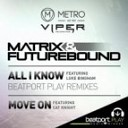 Matrix and Futurebound feat Luke Bingham - All I Know Indivision and Cosmic Remix Drum