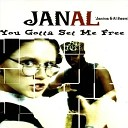 Janal - You Gotta Set Me Free Extended Club Mix