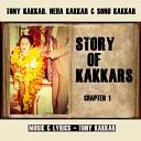 Tony Kakkar feat Sonu Kakkar Neha Kakkar - Story of Kakkars Chapter 1