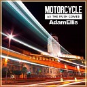 Motorcycle - As The Rush Comes Adam Ellis Remix