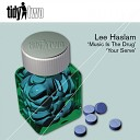 Lee Haslam - Music Is The Drug