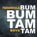 Farandula Boys - Bum Bum Tam Tam Remix