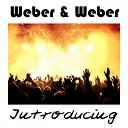 Weber Weber - I Don t Wanna Be Without You
