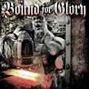 Bound For Glory - I Stood