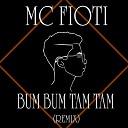Mc Fiot - Bum Bum Tam Tam Trap Remix
