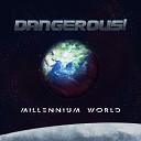 Dangerous - Millennium World