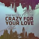 Tom Wigley Futos - Crazy For Your Love