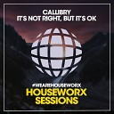 Callibry - It s Not Right