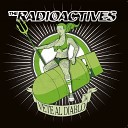 The Radioactives - Rock You Till the Dawn