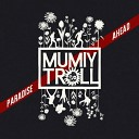 Mumiy Troll - Mothers and Daughters