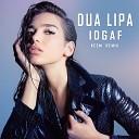 Dua Lipa - IDGAF KEEM Remix