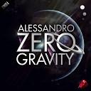 Alessandro - Zero Gravity