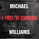 Michael Williams - I Feel It Coming Instrumental
