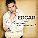 EDGAR - Ну почему