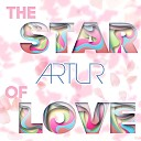 Артур - The Star of Love