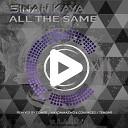 Sinan Kaya - All the Same Dompe Remix Dompe Remix