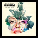 Maruv & Boosin - Drunk Groove (Like Post Remix)