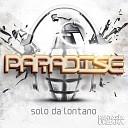 Paradise - Solo Da Lontano