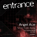 Angel Ace - Never Fade Away Intro Mix Intro Mix