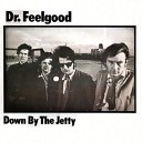 Dr Feelgood - Tore Down