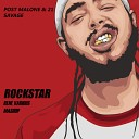 Post Malone, 21 Savage - Rockstar (Shnaps & Anesty Remix)